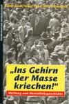 Ins Gehirn der Masse kriechen ISBN 3534126750