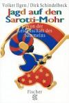Jagd auf den Sarotti-Mohr ISBN 3596134854