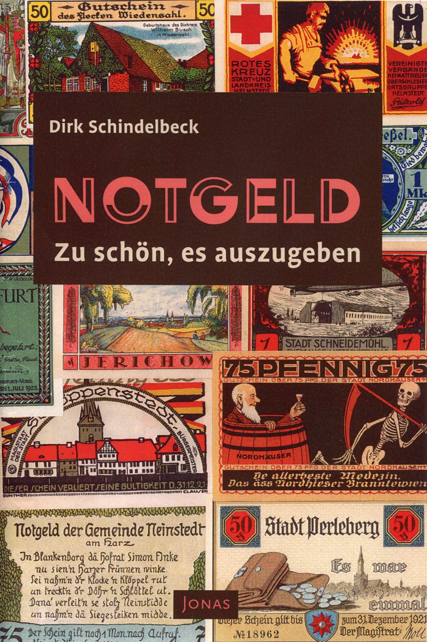 Notgeld - Zu schön, es auszugeben, Dirk Schindelbeck 2021